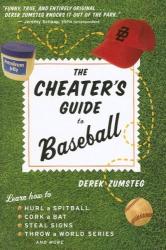 Derek Zumsteg: The Cheater's Guide to Baseball