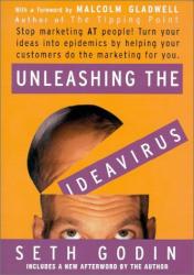 Seth Godin: Unleashing the Ideavirus