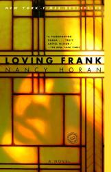 Nancy Horan: Loving Frank: A Novel