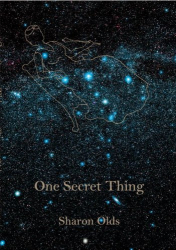 Sharon Olds: One Secret Thing
