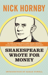 Nick Hornby: Shakespeare Wrote for Money