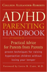 Colleen Alexander-Roberts: AD/HD Parenting Handbook: Practical Advice for Parents from Parents