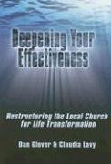 Dan Glover: Deepening Your Effectiveness: Restructuring the Local Church for Life Transformation