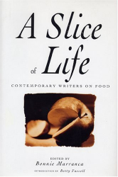 : Slice of Life: Contemporary Writers on Food