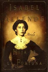 Isabel Allende: Hija De La Fortuna: Novela