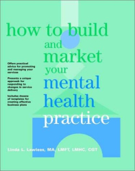 Linda L. Lawless: How to Build and Market Your Mental Health Practice