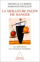 Michelle Le Barzic  et Marianne Pouillon: La meilleure façon de manger les desarrois du mangeur moderne