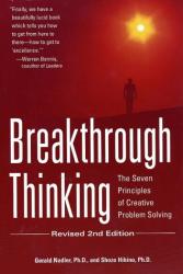 Gerald Nadler: Breakthrough Thinking: The Seven Principles of Creative Problem Solving