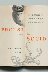 Maryanne Wolf: Proust and the Squid: The Story and Science of the Reading Brain
