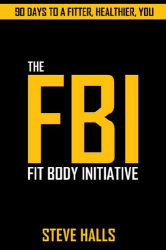 Steve Halls: FBI: The Fit Body Initiative