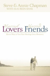 Steve and Annie Chapman: Married Lovers, Married Friends (Chapman, Steve)