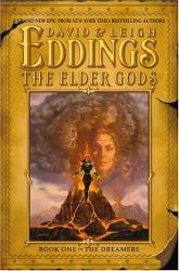 David & Leigh Eddings: The Elder Gods (The Dreamers, Book 1)