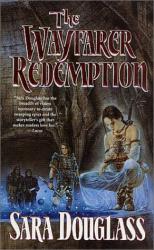 Sara Douglass: The Wayfarer Redemption (The Axis Trilogy, Bk 1)