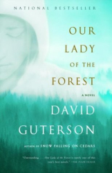 DAVID GUTERSON: Our Lady of the Forest (Vintage Contemporaries)