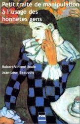 Robert-Vincent Joule: Petit traité de manipulation à l'usage des honnêtes gens, édition 2002