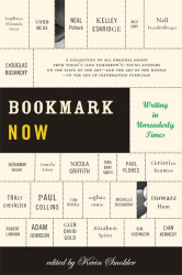 : <br><b>Bookmark Now: Writing in Unreaderly Times</b>