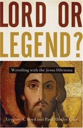 Gregory A. Boyd: Lord or Legend?