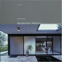 Michael Webb: Modernism Reborn: Mid-Century American Houses