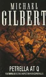 Michael Gilbert: Petrella at Q