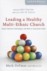 Mark DeYmaz: Leading a Healthy Multi-Ethnic Church: Seven Common Challenges and How to Overcome Them (Leadership Network Innovation Series)