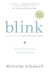 Malcolm Gladwell: Blink: The Power of Thinking Without Thinking