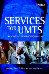 Tomi T Ahonen & Joe Barrett (editors): Services for UMTS: Creating Killer Applications in 3G