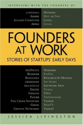 Jessica Livingston: Founders at Work: Stories of Startups' Early Days (Recipes: a Problem-Solution Ap)