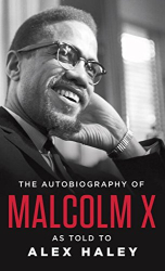 Malcolm X: The Autobiography of Malcolm X: As Told to Alex Haley