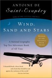 Antoine de Saint-Exupery: Wind, Sand and Stars