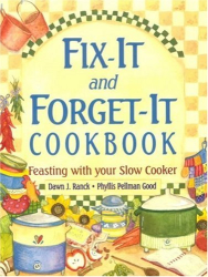 Dawn J Ranck: Fix-It and Forget-It Cookbook: Feasting with Your Slow Cooker