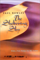 Paul Bowles: The Sheltering Sky