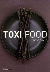 Sabine Pigalle: Toxi Food