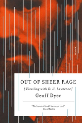 : Out of Sheer Rage: Wrestling with D. H. Lawrence