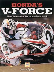 J. Ryder: Honda's V-Force: The four-stroke V4's on road and track