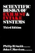 Philip H. Smith: Scientific Design of Exhaust & Intake Systems (Engineering and Performance)