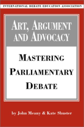 : Art, Argument, and Advocacy: Mastering Parliamentary Debate
