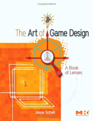 Jesse Schell: The Art of Game Design: A book of lenses