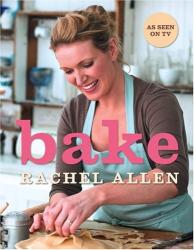 Rachel Allen: Bake