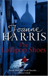 Joanne Harris: The Lollipop Shoes (US title is The Girl With No Shadow)