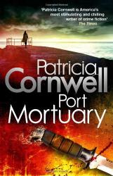 Patricia Cornwell: Port Mortuary (Kay Scarpetta Mysteries)
