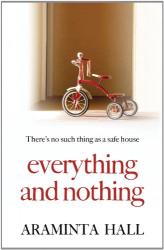 Araminta Hall: Everything and Nothing
