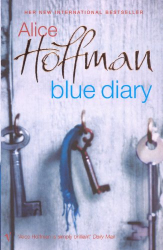 Alice Hoffman: Blue Diary