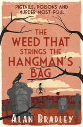 Alan Bradley: The Weed That Strings the Hangman's Bag