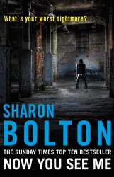 Sharon Bolton: Now You See Me: Lacey Flint Series, Book 1