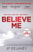 JP Delaney: Believe Me
