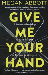 Megan Abbott: Give Me Your Hand