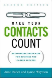 Anne Baber: Make Your Contacts Count: Networking Know-how for Business And Career Success