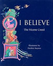 Pauline Baynes: I Believe: The Nicene Creed