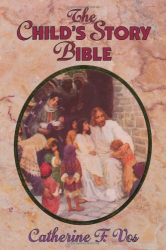 Catherine F. Vos: The Child's Story Bible