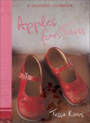 Tessa Kiros: Apples for Jam: A Colorful Cookbook